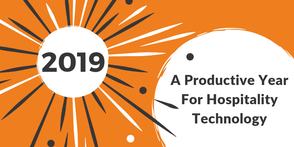 2019: A Productive Year for Hospitality Technology